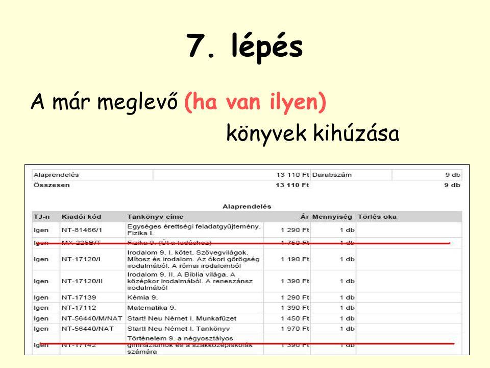 8. lépés A tankönyvrendelés aláírása Leadandó az iskolában 2014. május 30-ig