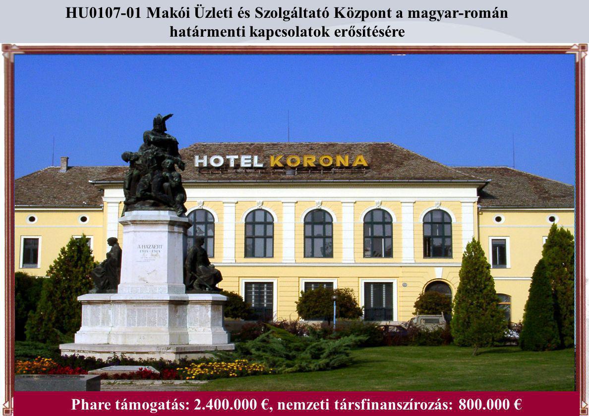 Magyarország – Románia és Magyarország – Szerbia Montenegró Határon Átnyúló Együttműködési Program 2004 - 2006 5 HU0107-01 Makói Üzleti és Szolgáltató
