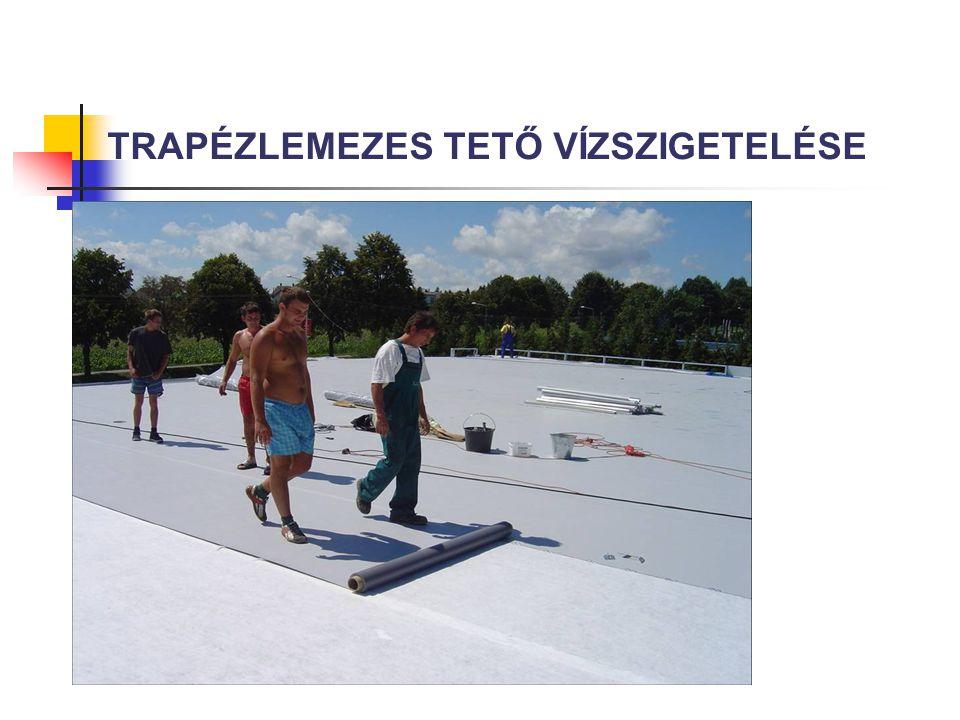 TRAPÉZLEMEZES TETŐ VÍZSZIGETELÉSE