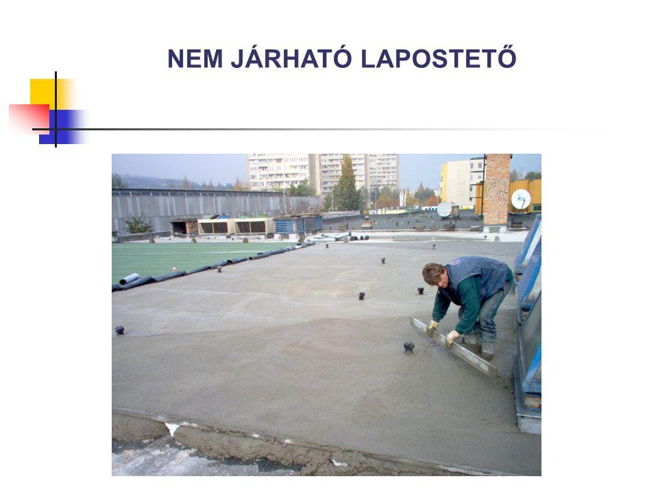 NEM JÁRHATÓ LAPOSTETŐ