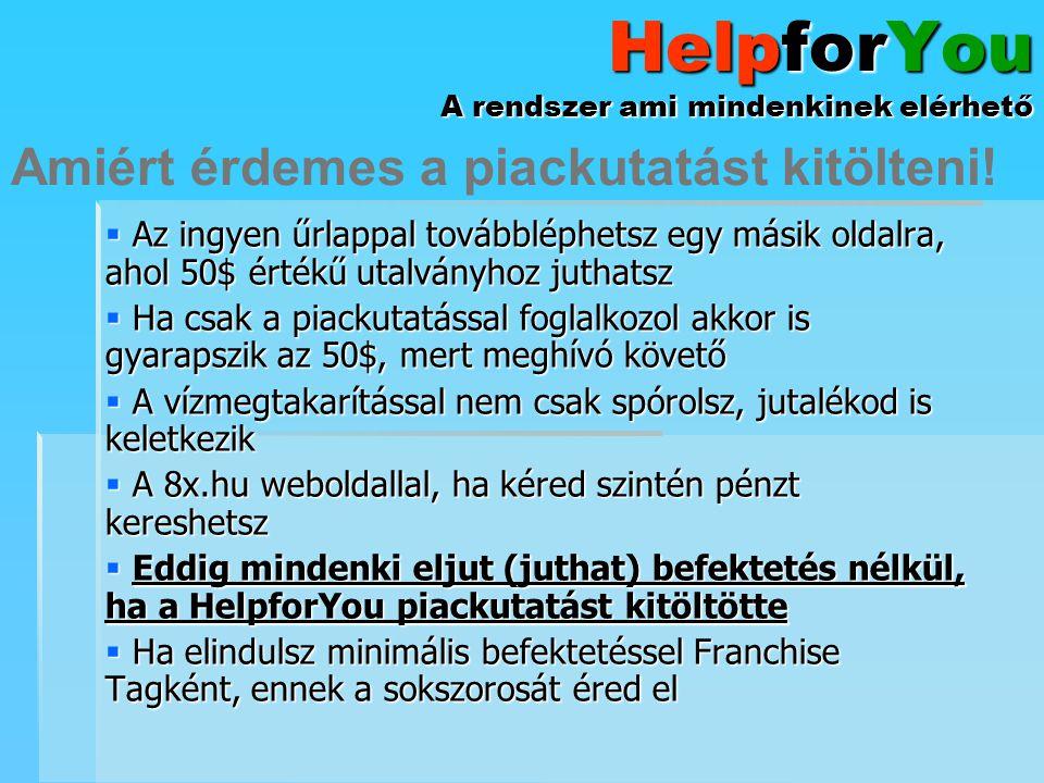 HelpforYou A rendszer ami mindenkinek elérhető  Az ingyen űrlappal továbbléphetsz egy másik oldalra, ahol 50$ értékű utalványhoz juthatsz  Ha csak a