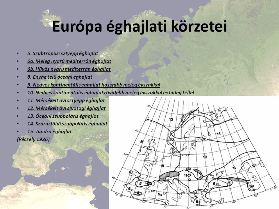 Európa éghajlati körzetei 5.Szubtrópusi sztyepp éghajlat 6a.