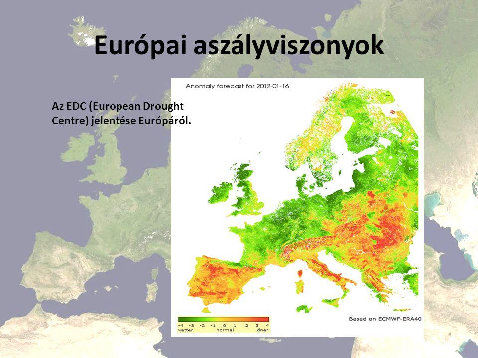 Európai aszályviszonyok Az EDC (European Drought Centre) jelentése Európáról.