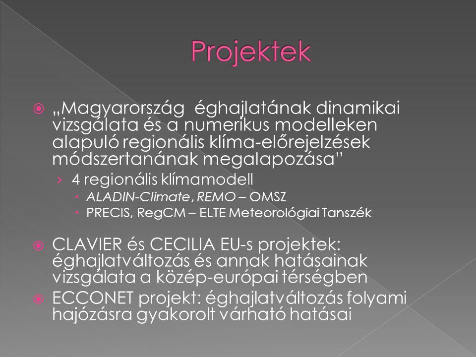 """ """"Magyarország éghajlatának dinamikai vizsgálata és a numerikus modelleken alapuló regionális klíma-előrejelzések módszertanának megalapozása"""" › 4 re"""