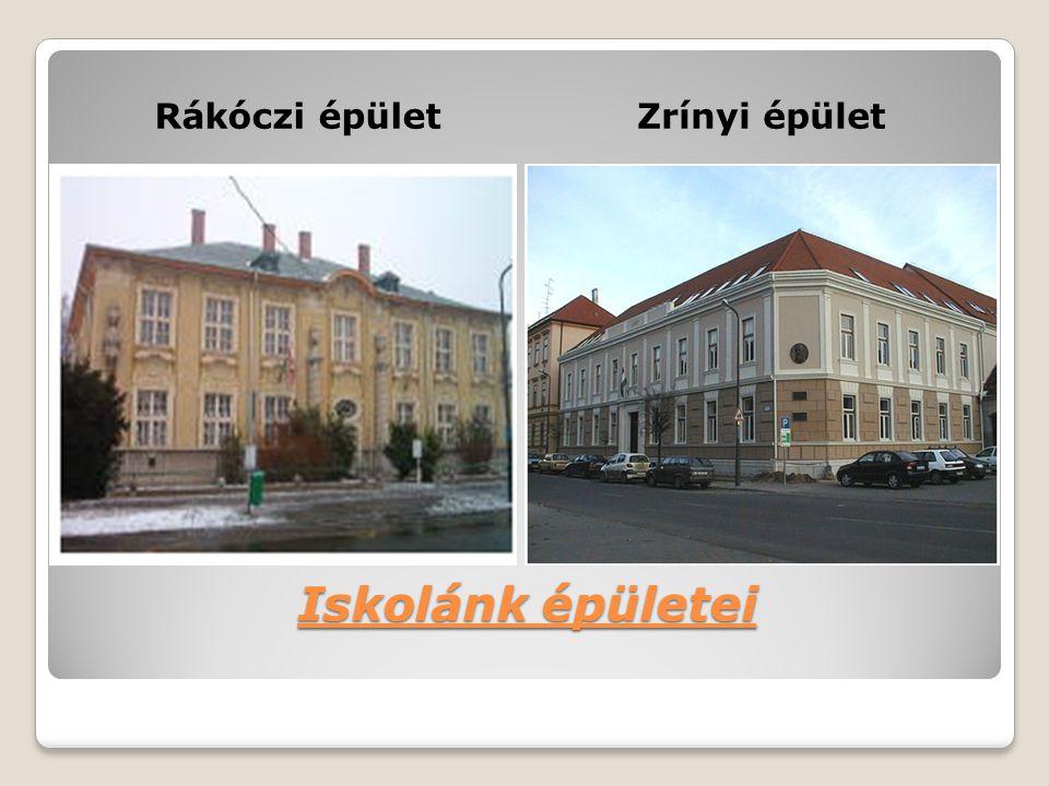 Iskolánk épületei Rákóczi épületZrínyi épület