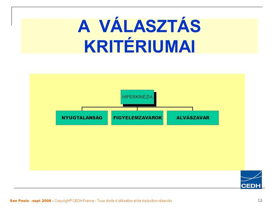 13 A VÁLASZTÁS KRITÉRIUMAI San Paolo -sept 2008 - Copyright ® CEDH France - Tous droits d'utilisation et de traduction réservés