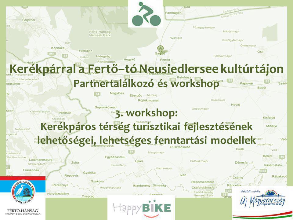 Kerékpárral a Fertő–tó Neusiedlersee kultúrtájon Partnertalálkozó és workshop 3.