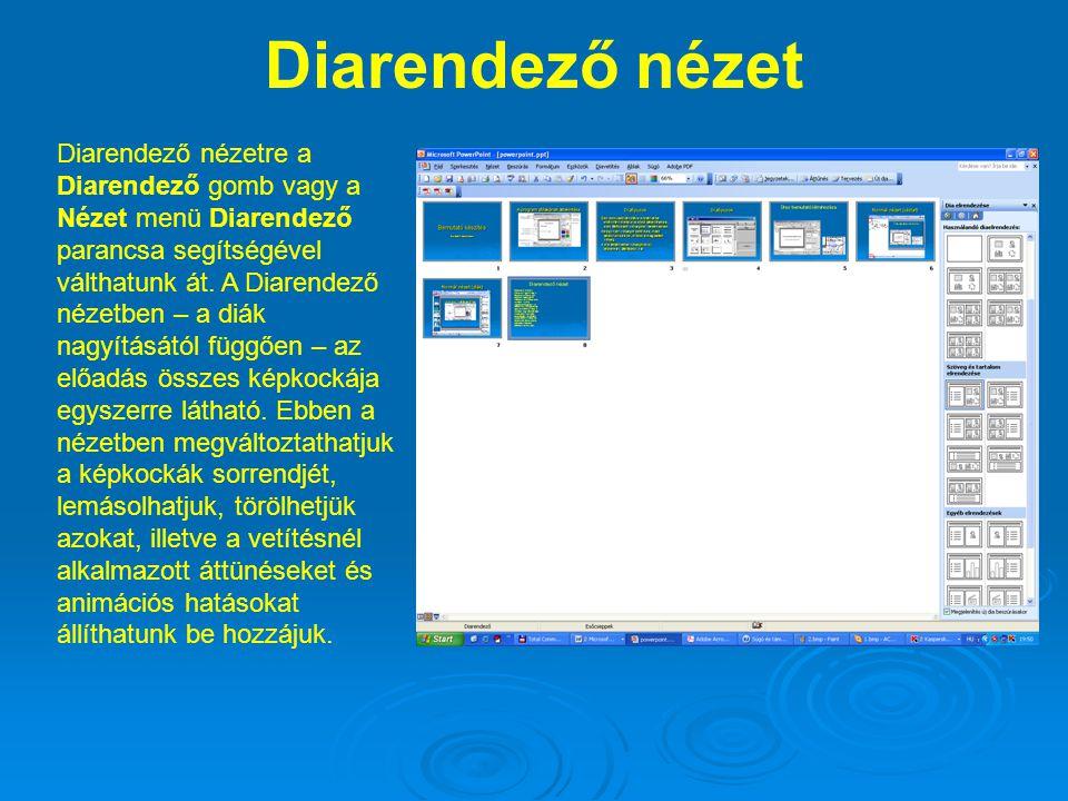 Diarendező nézet Diarendező nézetre a Diarendező gomb vagy a Nézet menü Diarendező parancsa segítségével válthatunk át. A Diarendező nézetben – a diák