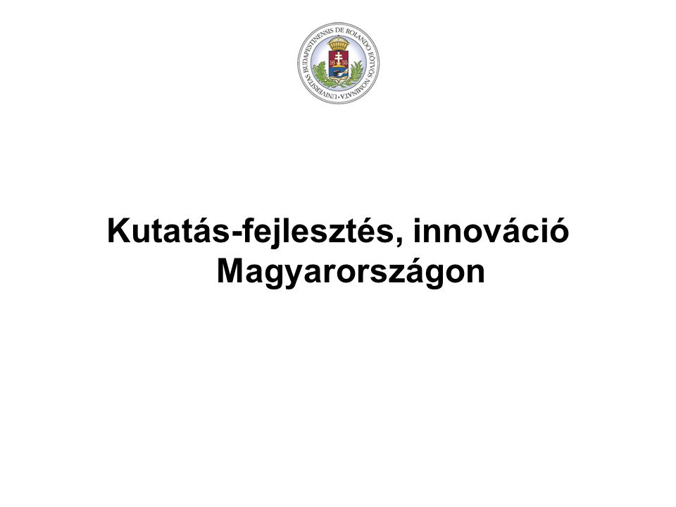 Kutatás-fejlesztés, innováció Magyarországon