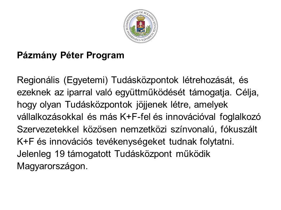 Pázmány Péter Program Regionális (Egyetemi) Tudásközpontok létrehozását, és ezeknek az iparral való együttműködését támogatja.