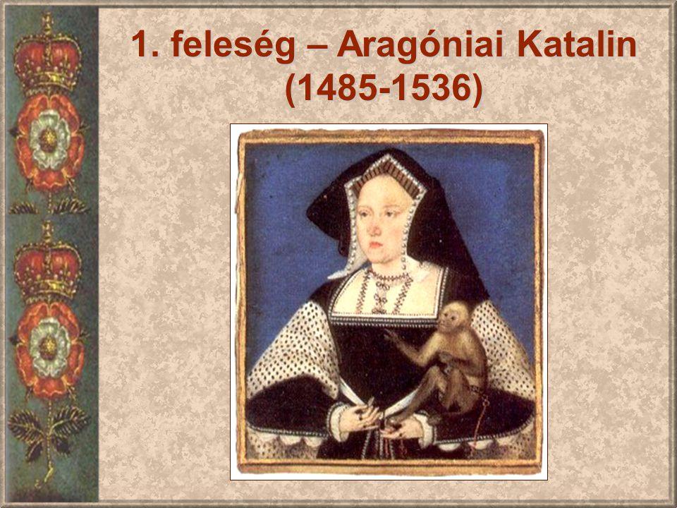 1. feleség – Aragóniai Katalin (1485-1536)