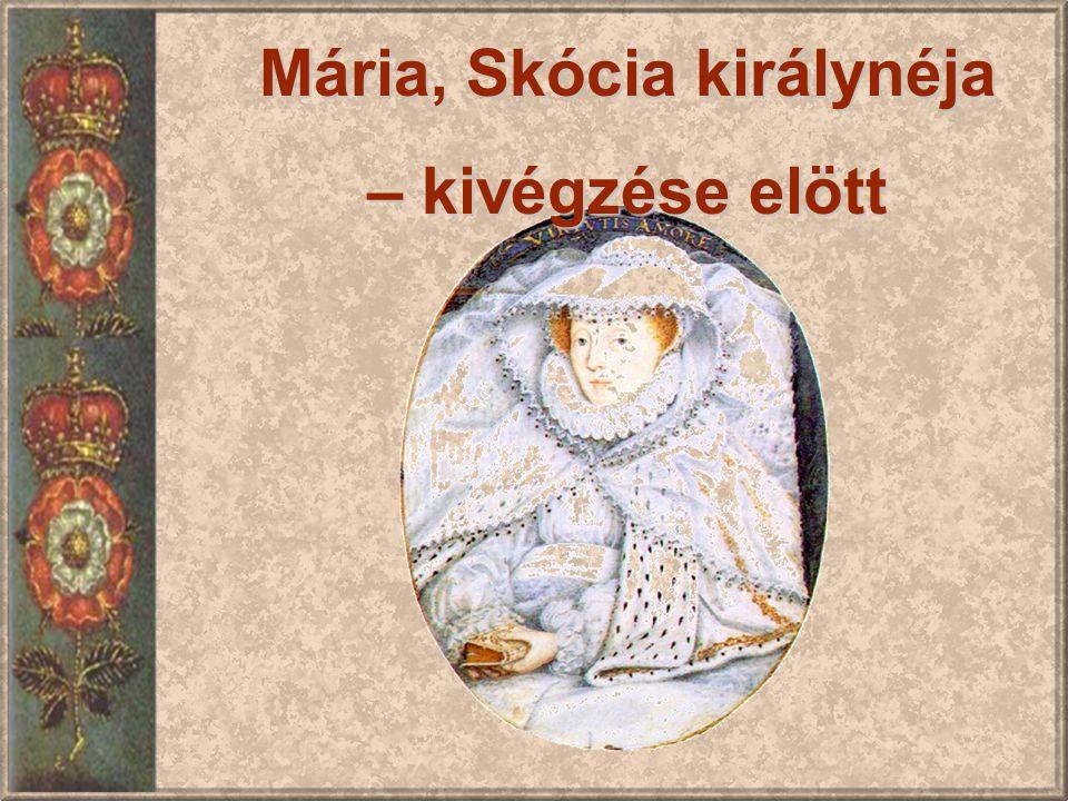 Mária, Skócia királynéja – kivégzése elött