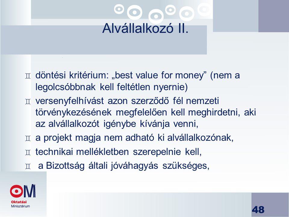 """48 Alvállalkozó II. ` döntési kritérium: """"best value for money"""" (nem a legolcsóbbnak kell feltétlen nyernie) ` versenyfelhívást azon szerződő fél nemz"""