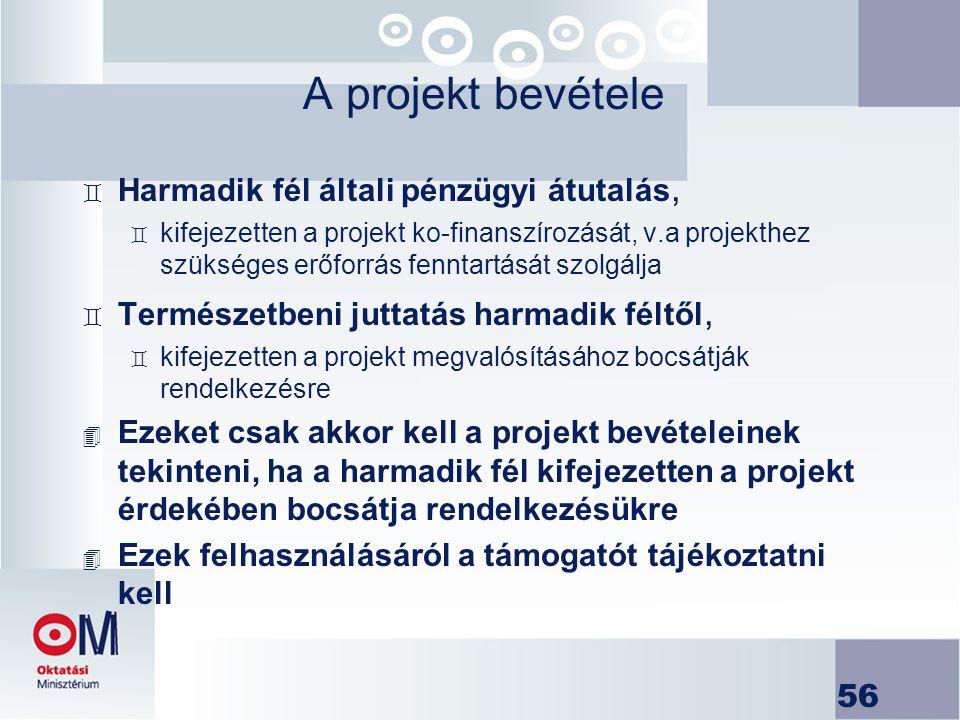 56 A projekt bevétele ` Harmadik fél általi pénzügyi átutalás, ` kifejezetten a projekt ko-finanszírozását, v.a projekthez szükséges erőforrás fenntar