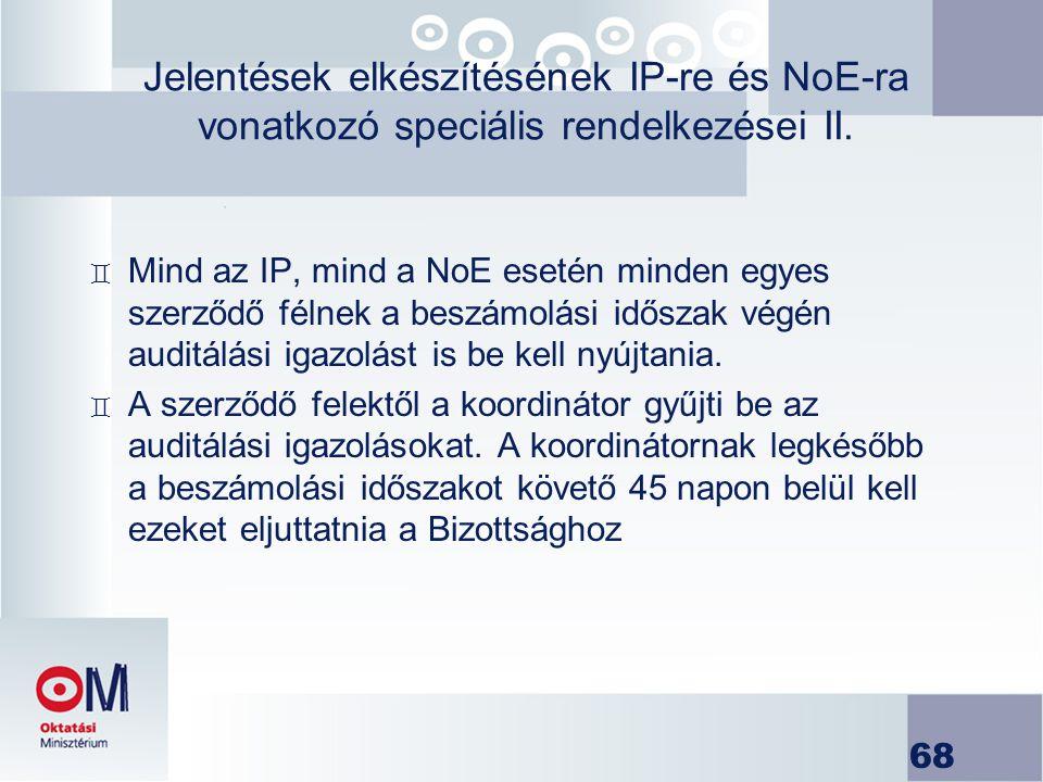 68 Jelentések elkészítésének IP-re és NoE-ra vonatkozó speciális rendelkezései II. ` Mind az IP, mind a NoE esetén minden egyes szerződő félnek a besz