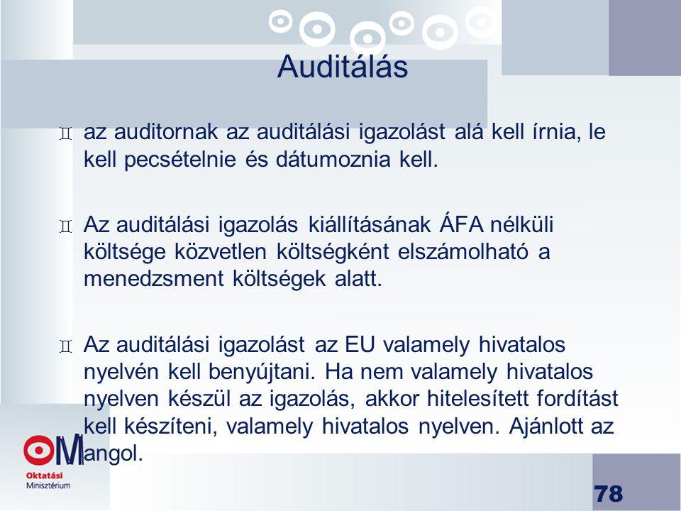 78 Auditálás ` az auditornak az auditálási igazolást alá kell írnia, le kell pecsételnie és dátumoznia kell. ` Az auditálási igazolás kiállításának ÁF