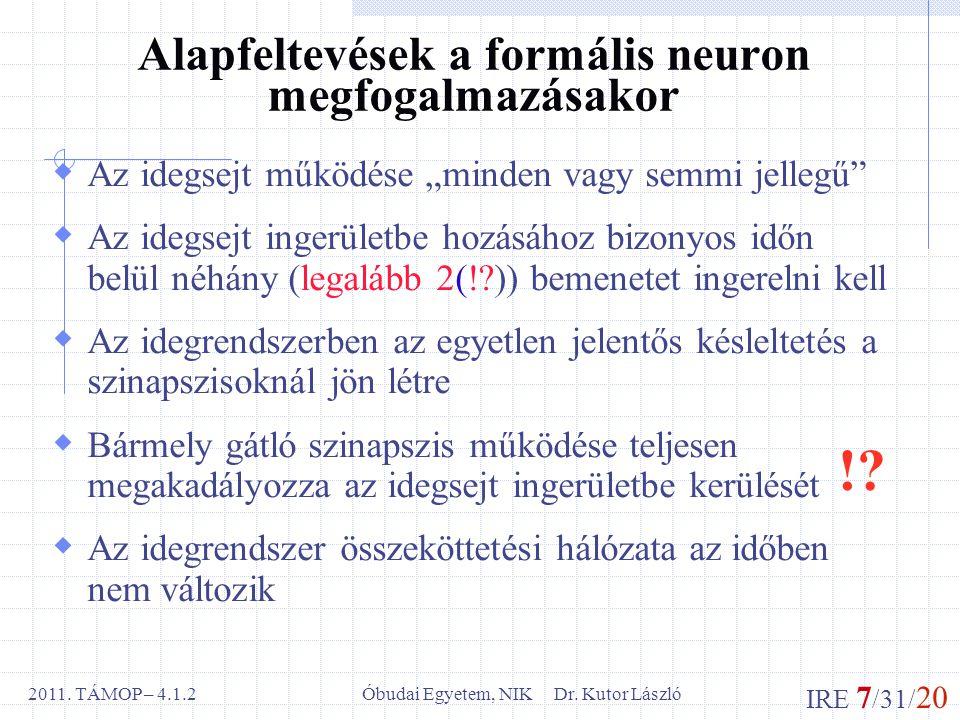 IRE 7 /31/ 20 Óbudai Egyetem, NIK Dr. Kutor László2011.