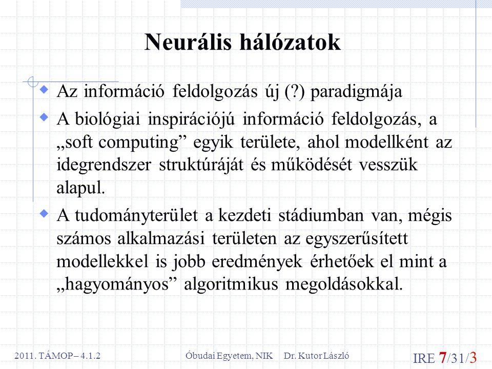 IRE 7 /31/ 3 Óbudai Egyetem, NIK Dr. Kutor László2011.