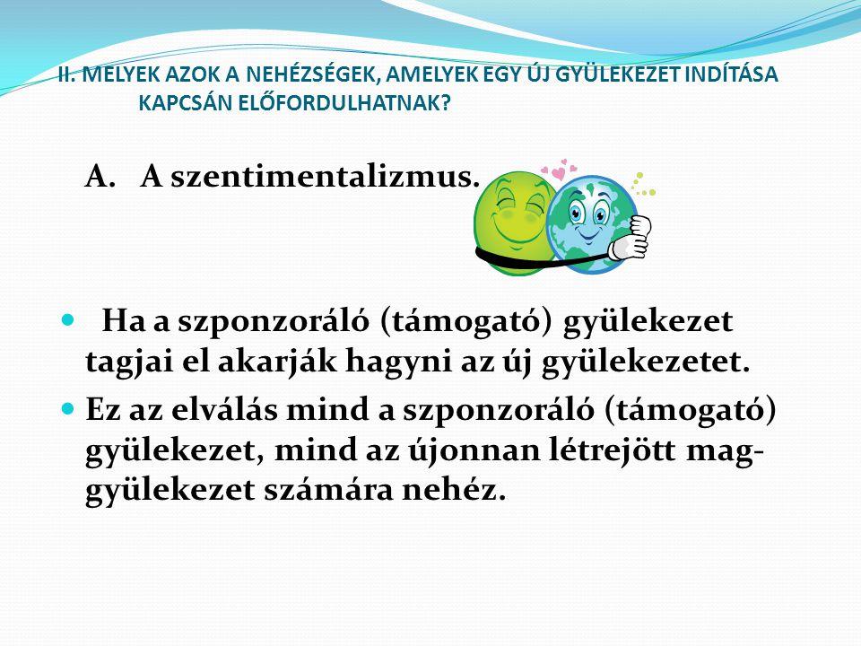 A. A szentimentalizmus.