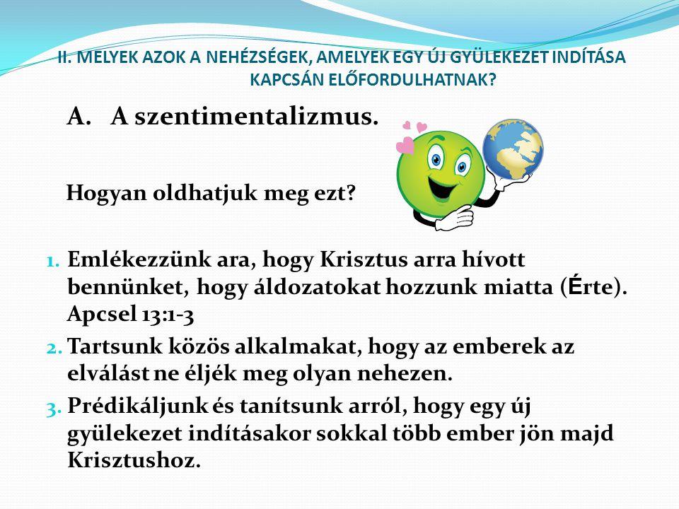 A. A szentimentalizmus. Hogyan oldhatjuk meg ezt.