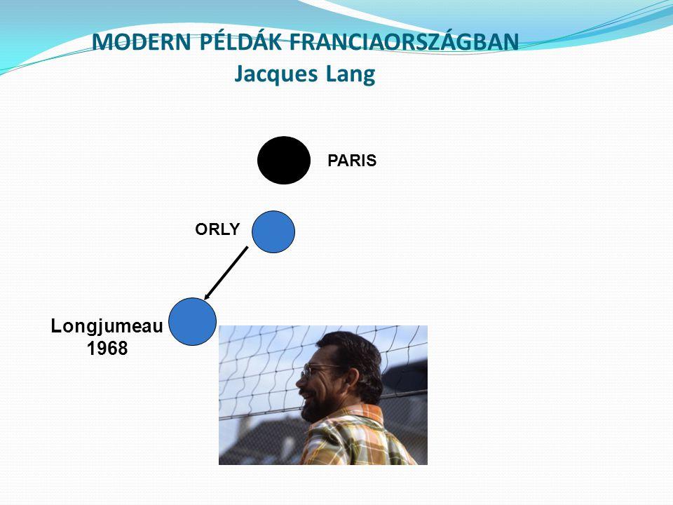 MODERN PÉLDÁK FRANCIAORSZÁGBAN Jacques Lang PARIS ORLY Longjumeau 1968