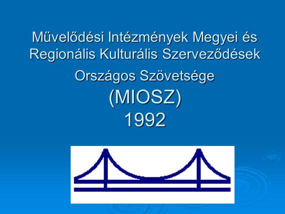 Művelődési Intézmények Megyei és Regionális Kulturális Szerveződések Országos Szövetsége (MIOSZ) 1992