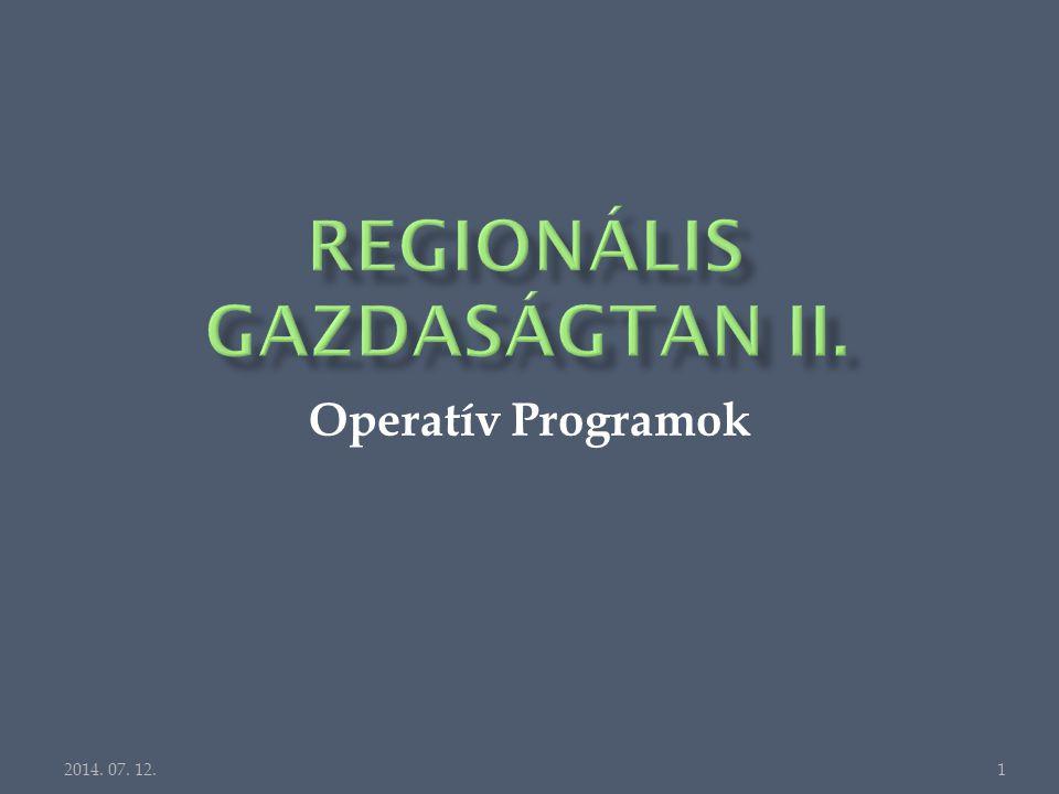 Operatív Programok 2014. 07. 12.1