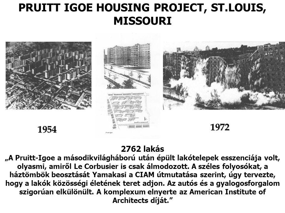 """PRUITT IGOE HOUSING PROJECT, ST.LOUIS, MISSOURI 2762 lakás """"A Pruitt-Igoe a másodikvilágháború után épült lakótelepek esszenciája volt, olyasmi, amiről Le Corbusier is csak álmodozott."""