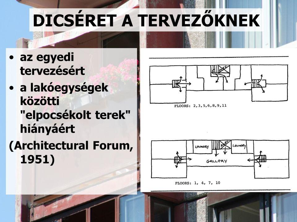 DICSÉRET A TERVEZŐKNEK az egyedi tervezésért a lakóegységek közötti elpocsékolt terek hiányáért (Architectural Forum, 1951)
