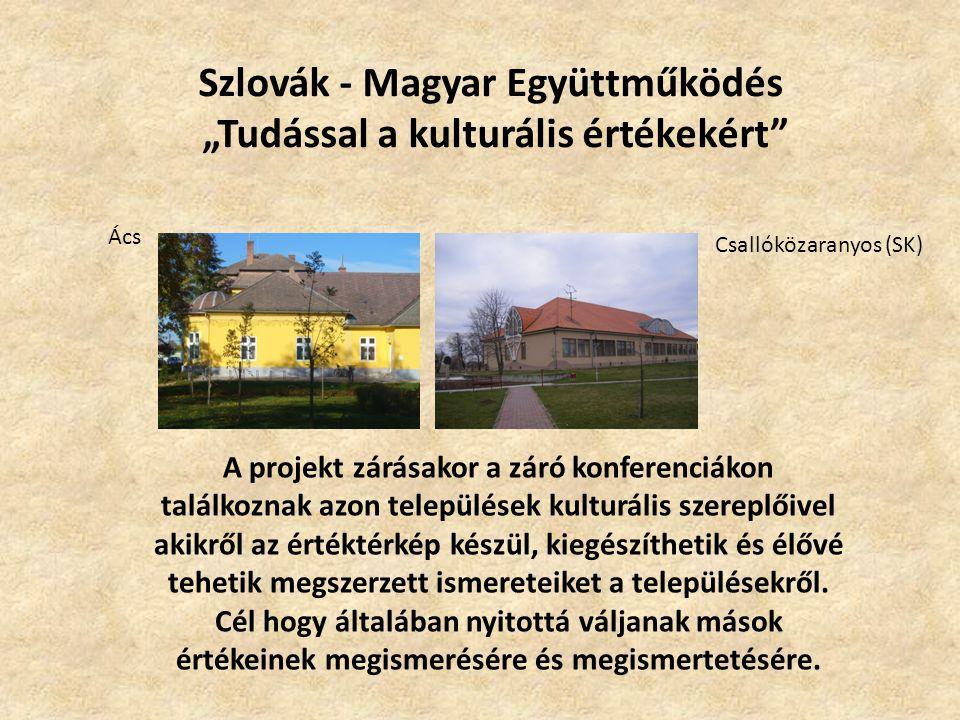 """Szlovák - Magyar Együttműködés """"Tudással a kulturális értékekért Kapcsolatot erősít majd valamennyi érintett település lakói és közösségei között is a projekt, elsősorban a köztes és a záró csere programok során, amikor a személyes találkozásokkal erősítjük meg, egészítjük ki az egymásról szerzett ismereteinket."""