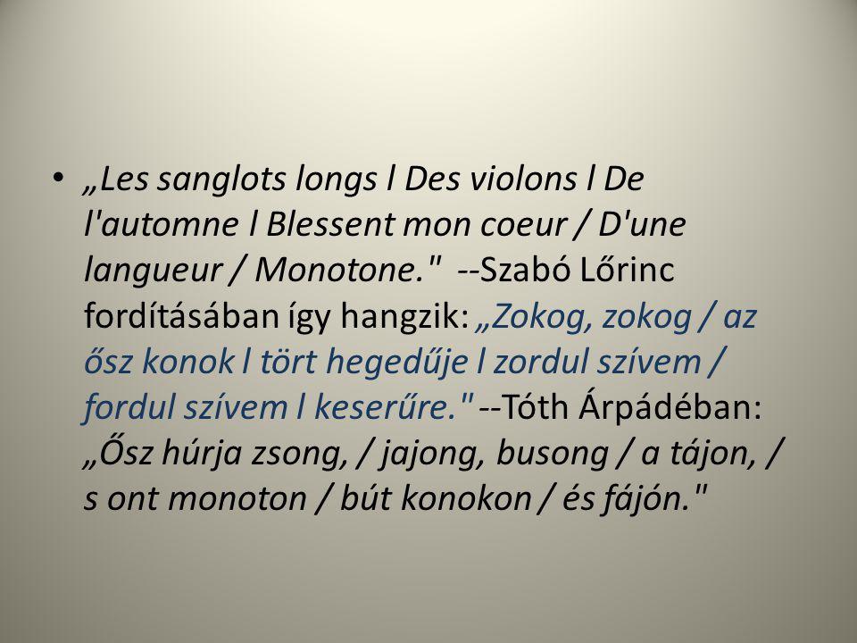 """""""Les sanglots longs l Des violons l De l'automne l Blessent mon coeur / D'une langueur / Monotone."""