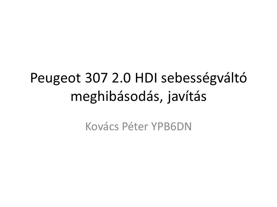 Peugeot 307 2.0 HDI sebességváltó meghibásodás, javítás Kovács Péter YPB6DN