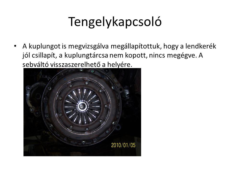 Tengelykapcsoló A kuplungot is megvizsgálva megállapítottuk, hogy a lendkerék jól csillapít, a kuplungtárcsa nem kopott, nincs megégve. A sebváltó vis