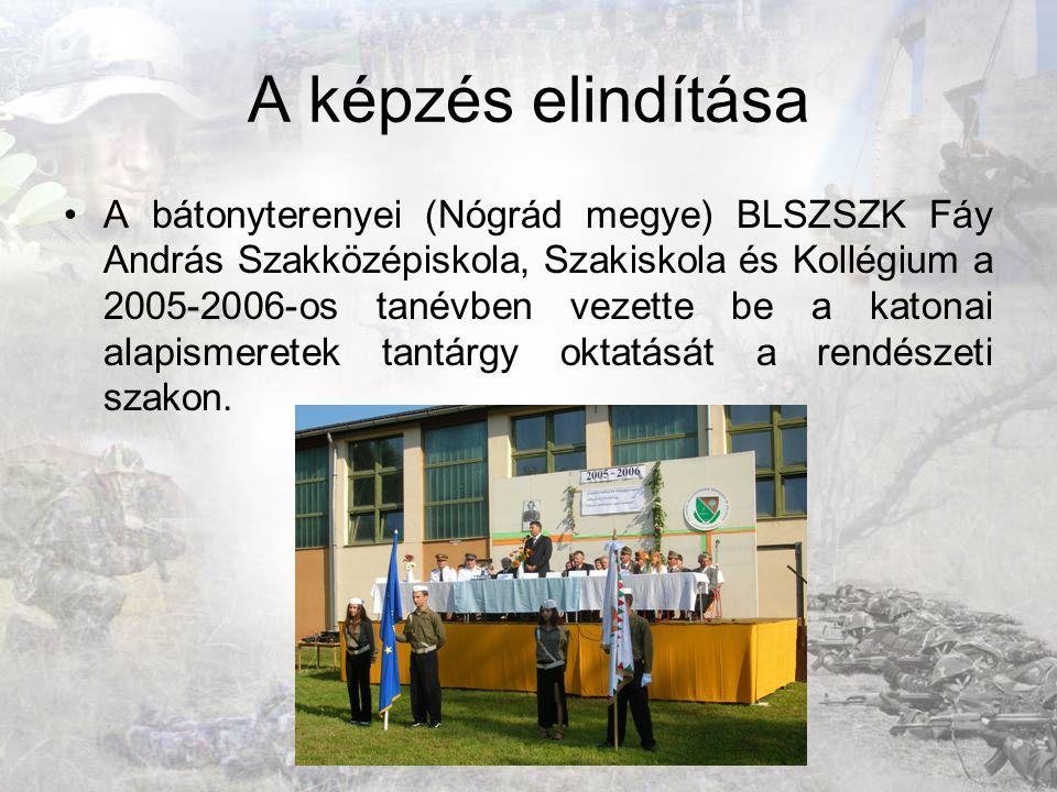 A képzés elindítása A bátonyterenyei (Nógrád megye) BLSZSZK Fáy András Szakközépiskola, Szakiskola és Kollégium a 2005-2006-os tanévben vezette be a k