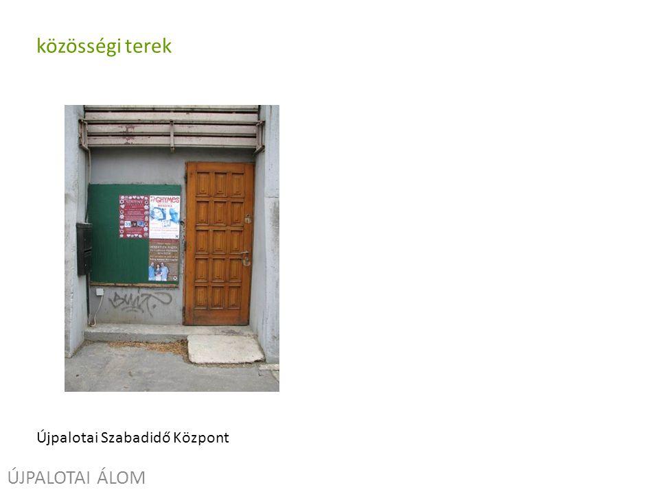 ÚJPALOTAI ÁLOM közösségi terek Újpalotai Szabadidő Központ