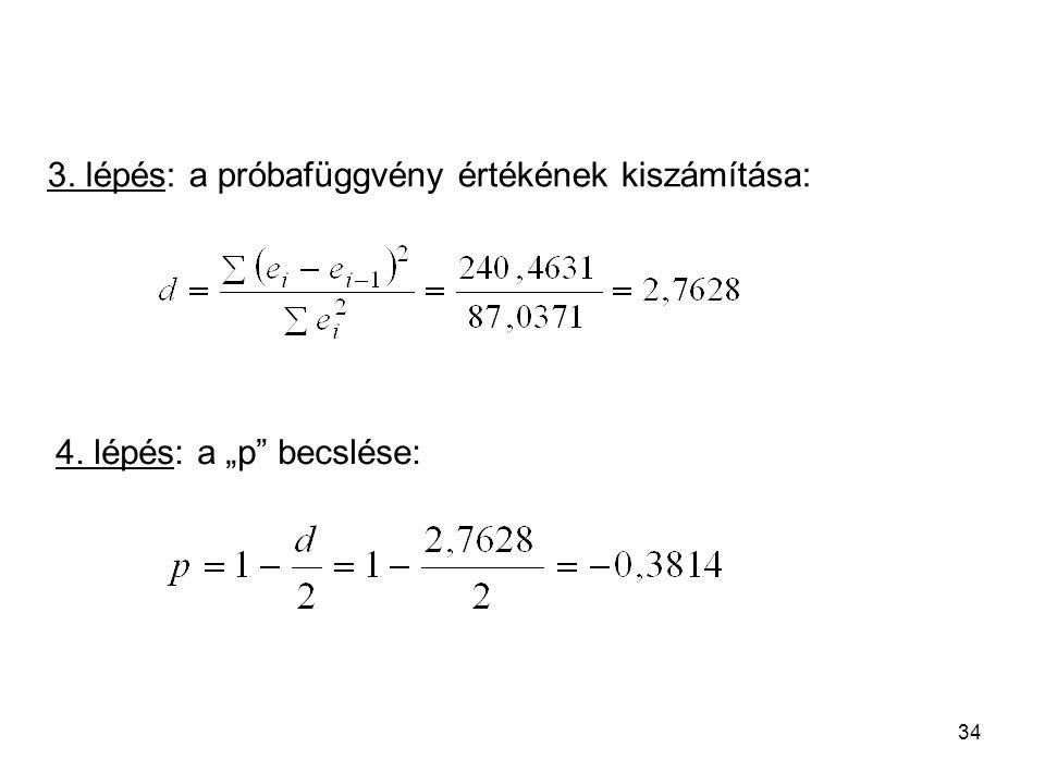 """34 3. lépés: a próbafüggvény értékének kiszámítása: 4. lépés: a """"p"""" becslése:"""