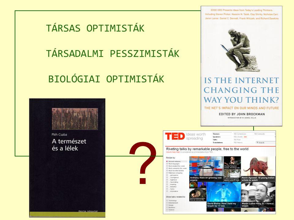 BIOLÓGIAI OPTIMISTÁK TÁRSAS OPTIMISTÁK TÁRSADALMI PESSZIMISTÁK