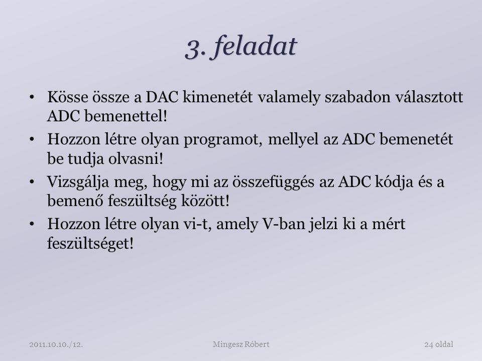 3. feladat Kösse össze a DAC kimenetét valamely szabadon választott ADC bemenettel.