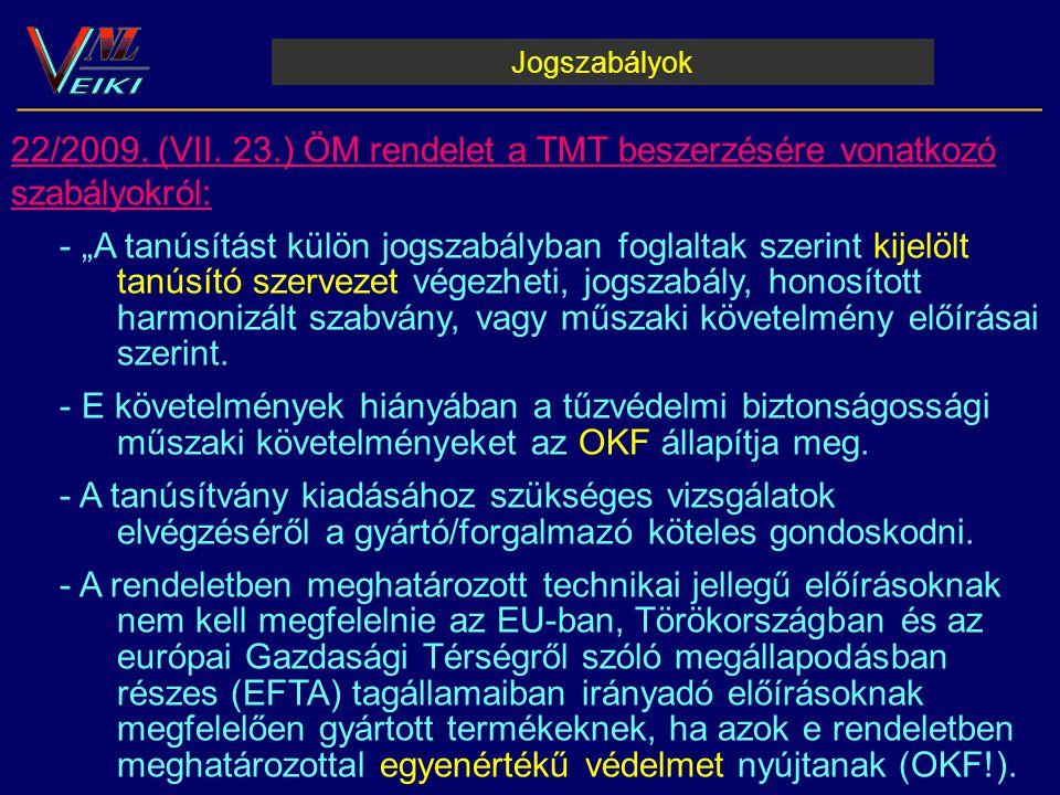 Jogszabályok __________________________________________________________ A TMT elkészítésére vonatkozó szabályok: A tanúsítás alapja:  nemzeti szabvány, vagy honosított harmonizált szabvány szerint végzett vizsgálatok eredménye,  akkreditált tanúsító szervezet dokumentumai  európai műszaki engedély (EME).