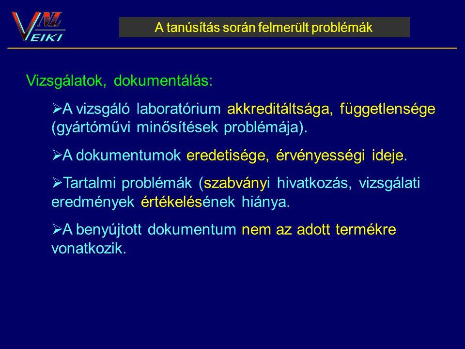 A tanúsítás során felmerült problémák __________________________________________________________ Vizsgálatok, dokumentálás:  A vizsgáló laboratórium