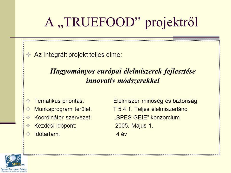 """A """"TRUEFOOD projekt céljai (I.)  A fogyasztók érzékeléseinek, elvárásainak és viselkedésének pontos megismerése a hagyományos élelmiszerek biztonsági és minőségi jellemzőivel valamint a hagyományos élelmiszeriparban bevezethető innovációkkal kapcsolatban  Az élelmiszerbiztonságot garantáló innovációk beazonosítása, értékelése és transzferje az ipar részére, különös tekintettel a mikrobiológiai és kémiai veszélyekre  Olyan tápértéket javító innovációk beazonosítása, értékelése és transzferje az ipar részére, melyek egyidejűleg megtartják vagy javítják a hagyományos élelmiszerek fogyasztók által elismert más minőségi jellemzőinek -mint pl.: érzékszervi tulajdonságok, környezeti, etikai kihatások- színvonalát"""