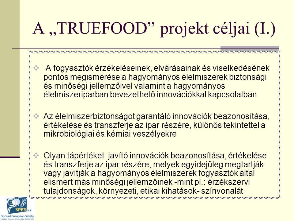 """A """"TRUEFOOD projekt céljai(II)  A hagyományos élelmiszerek marketingjének és az ellátási lánc fejlesztésének támogatása  A TRUEFOOD projekt keretében vagy más –az EU, illetve nemzeti kormányok esetleg az ipar által finanszírozott- K+F projektek keretében kifejlesztett innovációk hatékony technológia transzferjének előmozdítása a hagyományos élelmiszeripar számára."""