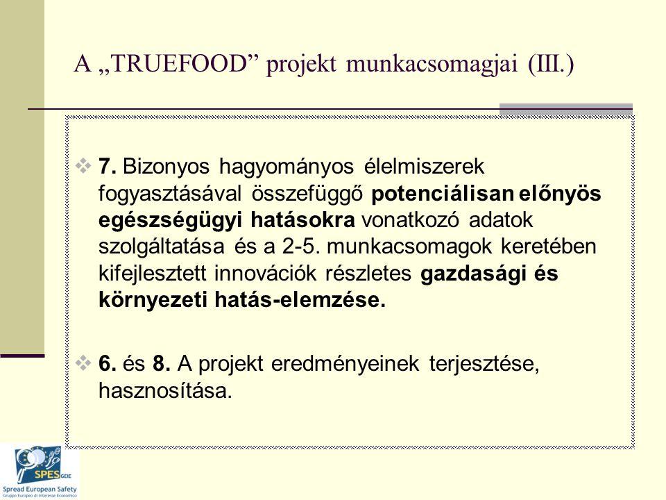 """A """"TRUEFOOD projekt munkacsomagjai (III.)  7."""