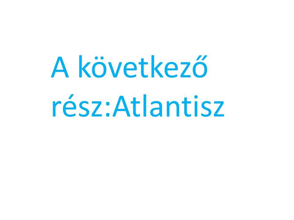 A következő rész:Atlantisz