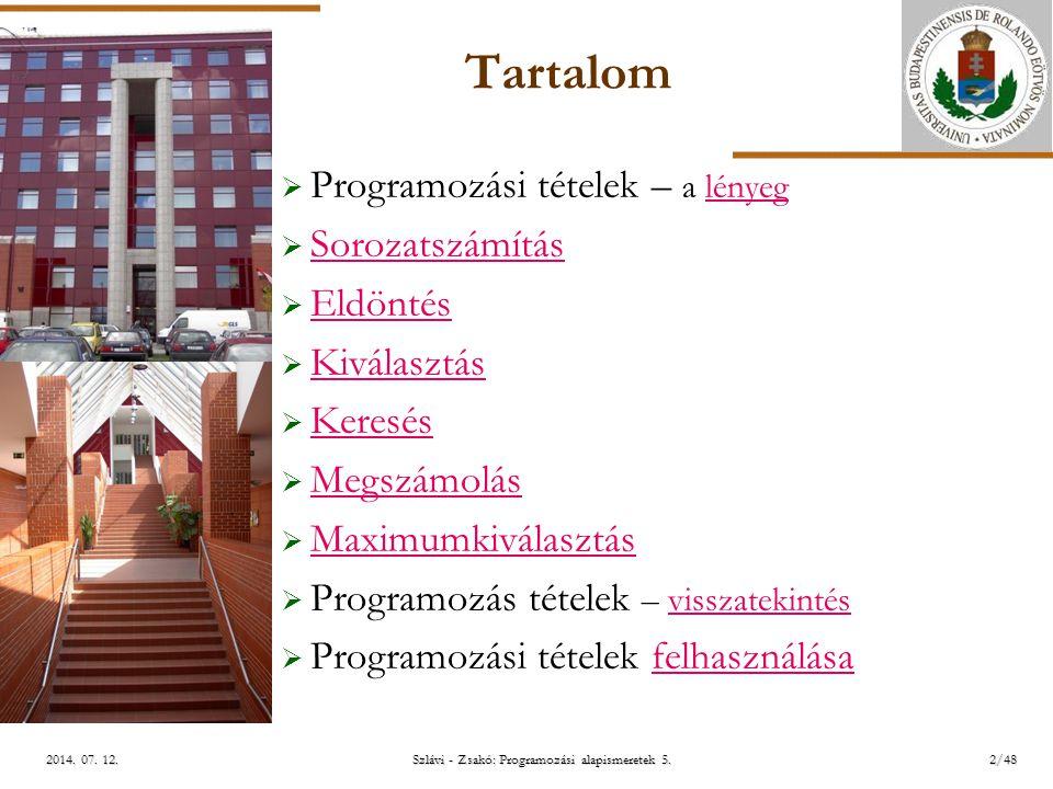 ELTE Szlávi - Zsakó: Programozási alapismeretek 5.3/482014.
