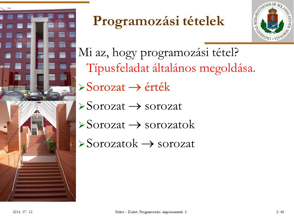 ELTE Szlávi - Zsakó: Programozási alapismeretek 5.36/482014.