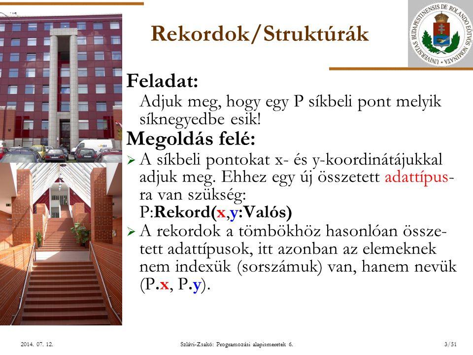 ELTE Szlávi-Zsakó: Programozási alapismeretek 6.14/512014.