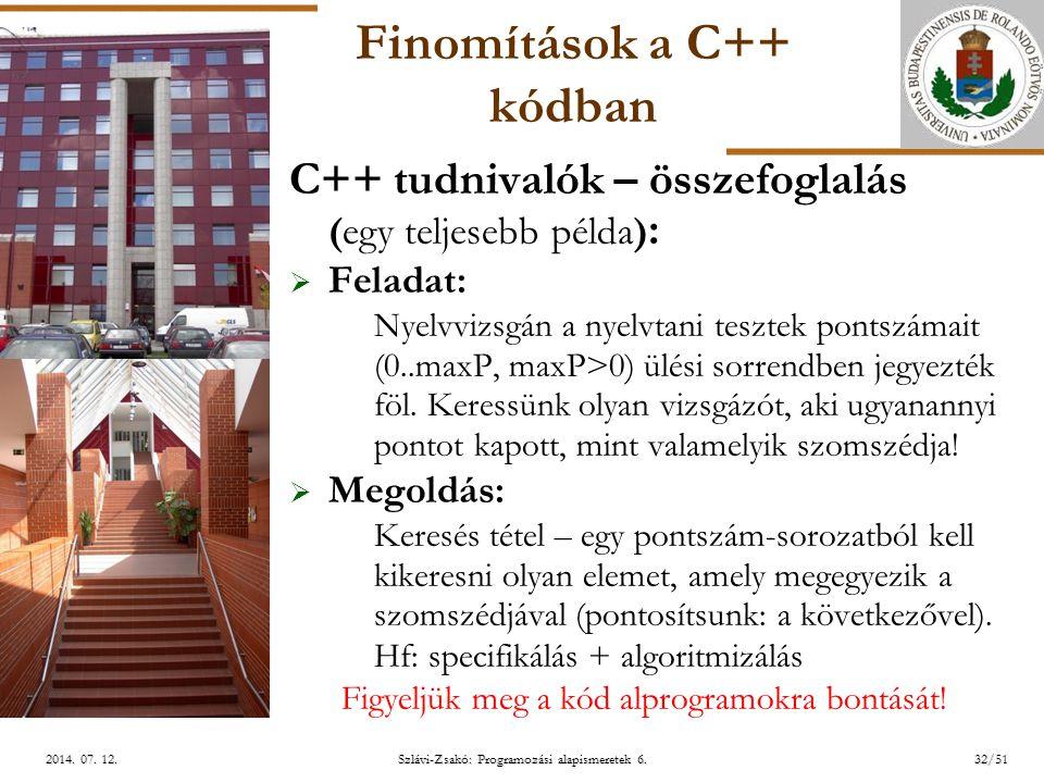 ELTE Szlávi-Zsakó: Programozási alapismeretek 6. 32/51 2014.