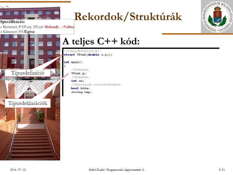 ELTE Szlávi-Zsakó: Programozási alapismeretek 6.19/512014.