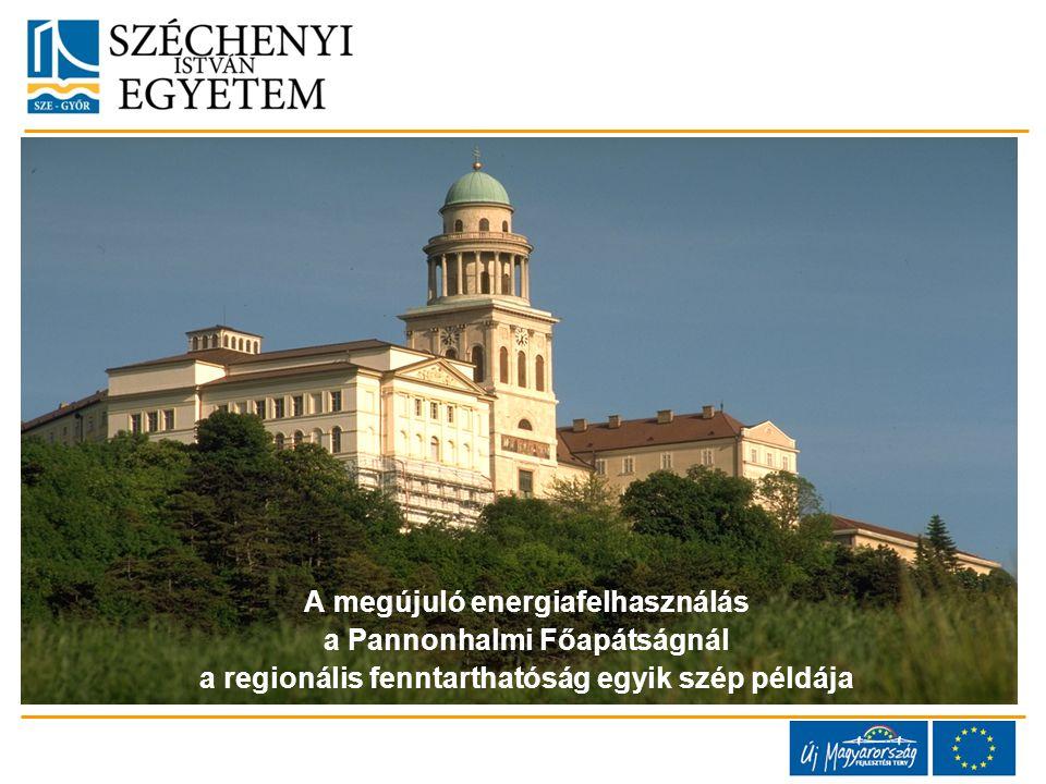 A megújuló energiafelhasználás a Pannonhalmi Főapátságnál a regionális fenntarthatóság egyik szép példája